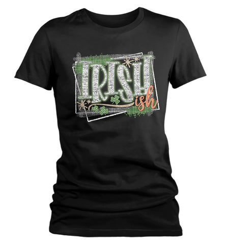 Women's Funny Irish-Ish T-Shirt Cute St. Patrick's Day Shirts Pretty Graphic Tee Grunge Tshirt Hipster TShirts-Shirts By Sarah