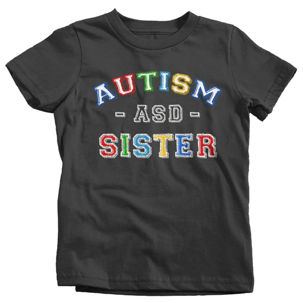 Girl's Autism Sister Shirt ASD Autism Spectrum Shirts Awareness Tee Sisters Sis Support Tee-Shirts By Sarah