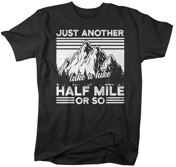 Men's Funny Hiking T Shirt Hiker Shirt Just Another Half Mile Shirt Hiker Gift Take A Hike Tee Mountains Shirt Man Unisex-Shirts By Sarah