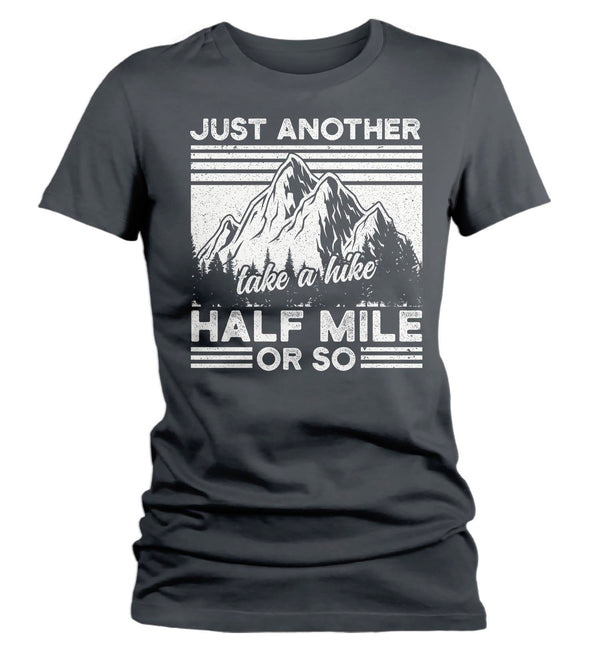 Women's Funny Hiking T Shirt Hiker Shirt Just Another Half Mile Shirt Hiker Gift Take A Hike Tee Mountains Shirt Ladies Woman-Shirts By Sarah