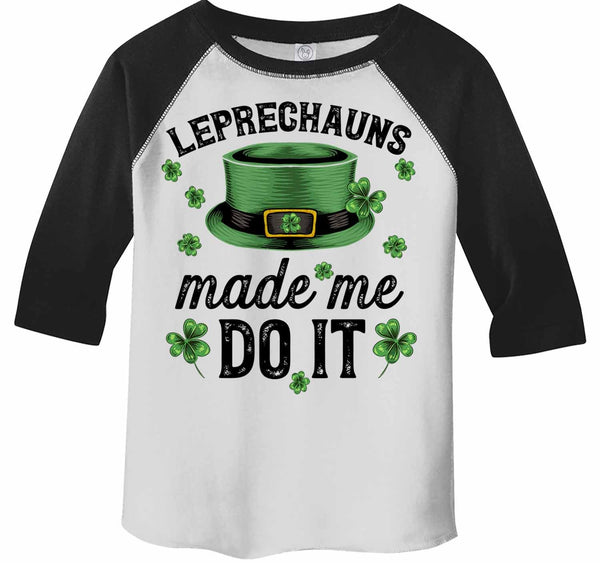 Kids Funny St. Patrick's Day T Shirt Leprechauns Made Me Do It St. Patricks Day Raglan Funny Leprechaun Shirt-Shirts By Sarah
