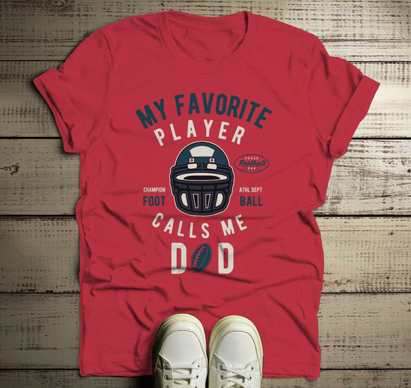 Men's Football Dad T Shirt My Favorite Player Calls Me Graphic Tee Football Shirts Dad Gift Idea-Shirts By Sarah