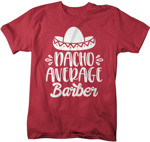 Men's Funny Barber T Shirt Nacho Average Barber Saying Tee Sombrero Berbers Gift Idea Hairdresser-Shirts By Sarah