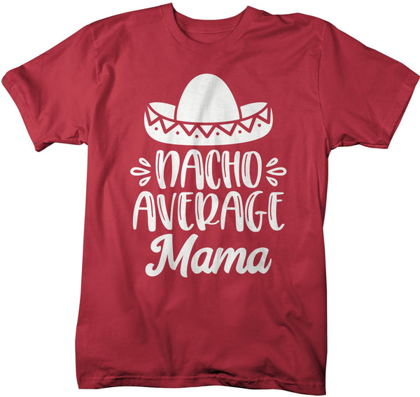 Men's Funny Mom T Shirt Nacho Average Mama Saying Tee Sombrero Moms Gift Idea-Shirts By Sarah