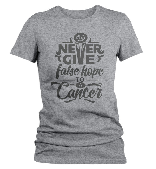 Women's Cancer T-Shirt Never Give False Hope Shirt Horoscope Shirt Astrology Shirts Cancer Shirt Astrological-Shirts By Sarah