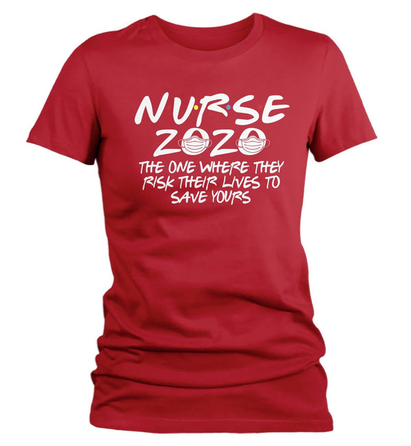 Women's Nurse T Shirt Nurse 2020 Shirt The One Where They Risk Lives Shirt Inspirational Nurse Shirt Nurse Gift Idea-Shirts By Sarah