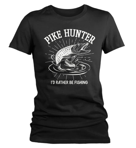 Women's Pike Hunter Fishing Shirt Pike Fishing T-Shirt Rather Be Fishing Shirts Gift Ideas Fisherman Tee-Shirts By Sarah