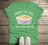 Men's Funny Sorry I'm Late T Shirt Thanksgiving Shirts Pie TShirt Came For Pie Tee-Shirts By Sarah
