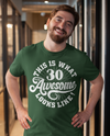 Men's Funny 30th Birthday T Shirt 30 And Awesome Shirts Thirtieth Birthday Shirts Shirt For 30th Birthday