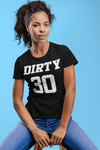 Women's Funny 30th Birthday T Shirt Dirty Thirty Years TShirt Gift Idea 30th Bday Shirts