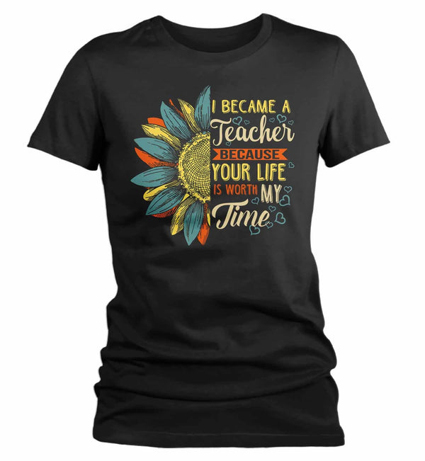 Women's Cute Teacher T Shirt Sunflower Shirt Your Life Is Worth My Time Vintage Shirt Tee Teacher Gift Idea-Shirts By Sarah