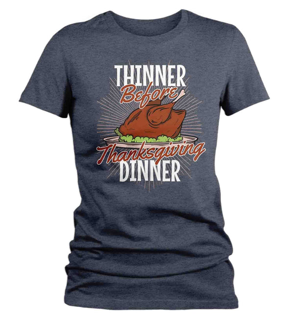 Women's Funny Thanksgiving T Shirt Thinner Before Dinner Shirt Thanksgiving Shirts Turkey Shirt Funny Tee-Shirts By Sarah