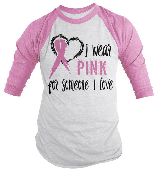 Shirts By Sarah Men's Pink Ribbon Shirt Wear For Someone I Love 3/4 Sleeve Raglan Awareness-Shirts By Sarah