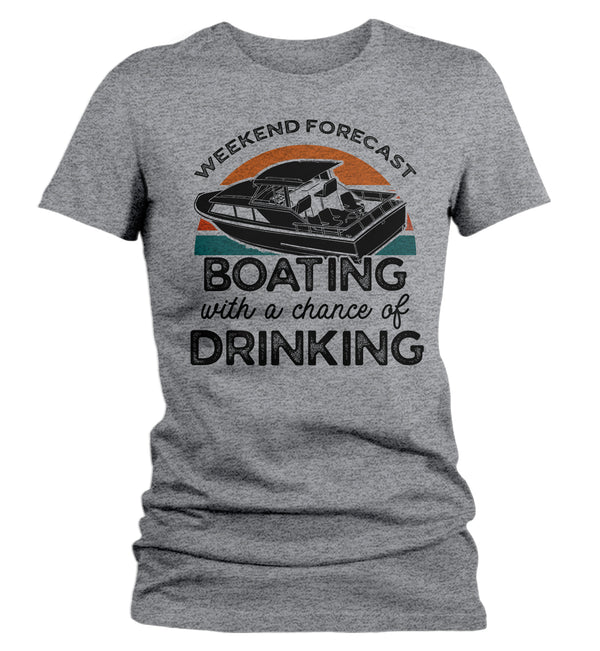 Women's Funny Boating T Shirt Weekend Forecast Shirt Boating Chance Drinking Shirt Cabin Cruiser Shirt Boater Gift-Shirts By Sarah