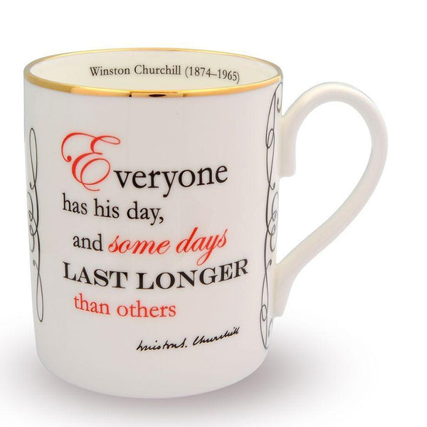Everyone Has His Day... Mug