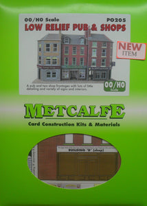 METCALFE PO205 OO/1.76 LOW RELIFE PUB & SHOPS - (PRICE INCLUDES DELIVERY)