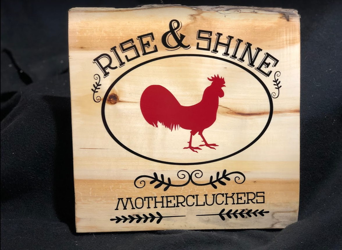 Rise and Shine MotherCluckers Sign