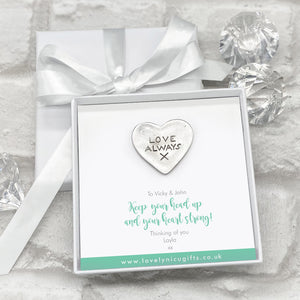 You added Love Always Token Personalised Gift Box - Various Messages to your cart.