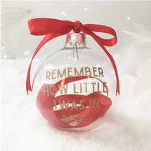 Load image into Gallery viewer, 'Remember How Little I Was' Ribbon Glass Bauble