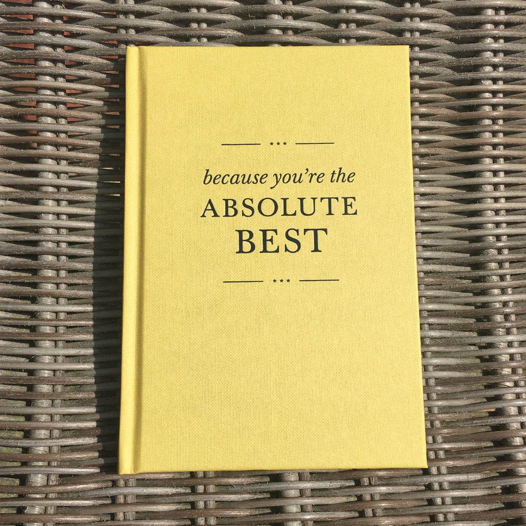 'Because You're The Absolute Best' Hardback Gift Book