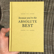Load image into Gallery viewer, 'Because You're The Absolute Best' Hardback Gift Book