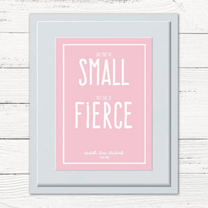 She May Be Small, But She Is Fierce Personalised Print
