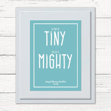Load image into Gallery viewer, He May Be Tiny, But He Is Mighty Personalised Print