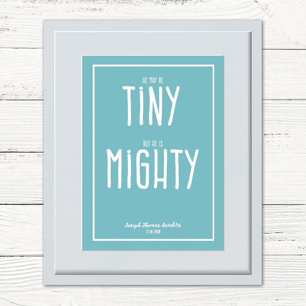 He May Be Tiny, But He Is Mighty Personalised Print