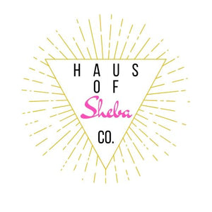 HAUS of SHEBA Collection