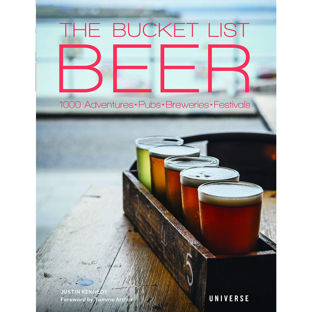 The Bucket List: Beer: 1000 Adventures - Pubs - Breweries - Festivals