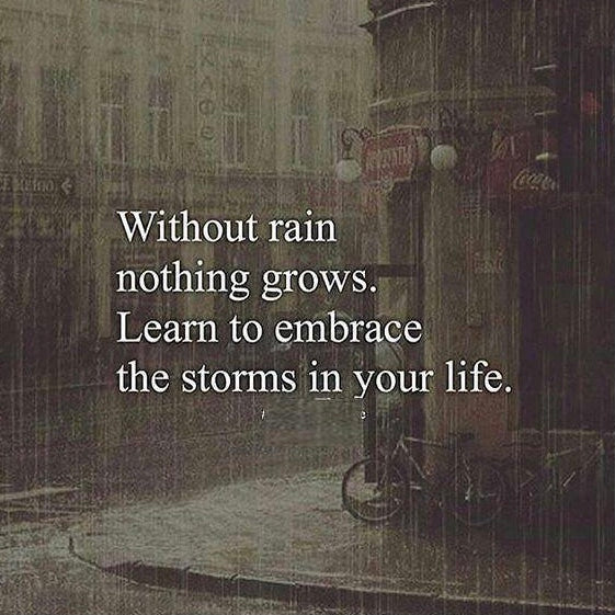 Embrace the storms 🙏
