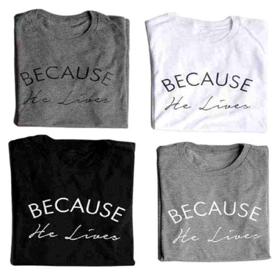 Because he lives T shirt graphic tees women funny cool