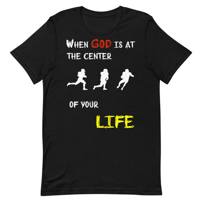 black T-shirt When God is at center of your life