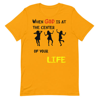 T-shirt When God is at center of your life design Dance