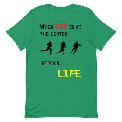 green T-shirt When God is at center of your life