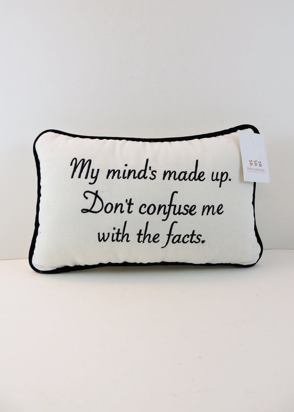 """My Mind's Made Up"" Decorative Pillow"