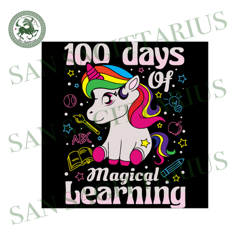 100 days of magical learning,unicron svg,back to school, hello school,first day of school, love unicorn,100th day of school svg, 100 days of school, 100th day of school 2020, 100th day of sch