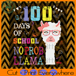 Happy 100th Day Of School, 100 Days Of School Svg, No pro llama, 100th Day Of School Shirt, llama vector, llama Svg, 100 Days Of School, Back To School Svg, Kindergarten Gifts Svg, Kindergart