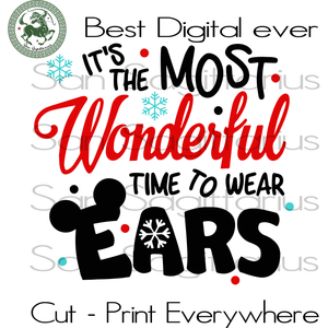 It's the most wonderful time to wear ears, disney christmas, disney holiday, christmas gifts, disney family svg, christmas svg, christmas lights, merry christmas, funny gift, digital file, vi