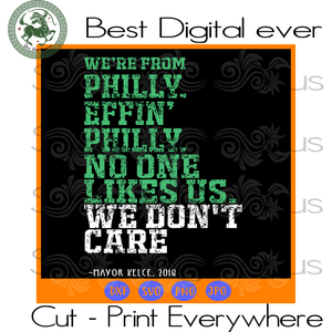 Philadelphia no one likes us we don't care, Philadelphia Eagles Logo Svg, Philadelphia Svg, Philadelphia Eagles Logo, Philadelphia Shirt, Philadelphia Eagles Nfl, Football Svg File, Football