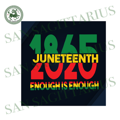 1865 Juneteenth 2020 Enough Is Enough, Juneteenth Svg, Melanin Svg, Afro Svg, Black Girl Svg, Melanin Poppin, Black Woman Svg, Afro Birthday, Living My Best Life, Independence Day Svg, 4th Of