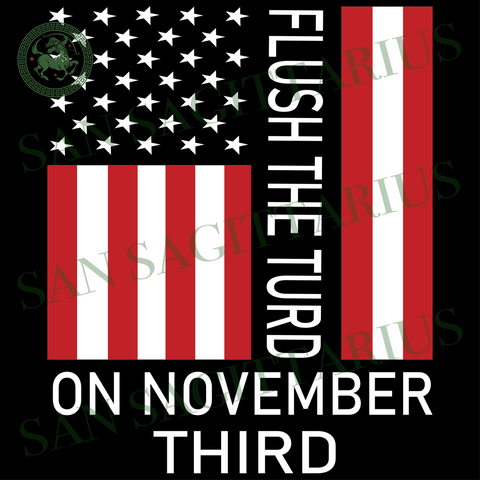Flush The Turd On November Third, Trending Svg, Trending, Trending Now, Donald Trump, Trump Vector, Vote Out Trump, Vote Out 45, 45th President, Get Rid Of Trump, Presidential Election, Polit