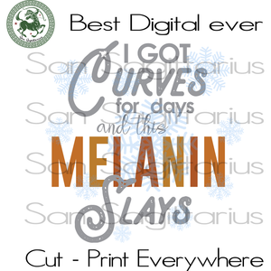 I got curves for days and this melanin slays, african american gift, black girl magic, black history svg, black lives matter, afro woman, black woman svg, melanin svg, melanin gift, black pow