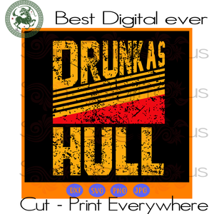 Drunk as hull SVG Files For Silhouette, Cricut Files, SVG DXF EPS PNG Instant Download