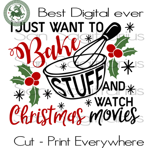 I just want to bake stuff and watch christmas movies svg, bake stuff, hallmark christmas, christmas movies, christmas svg, christmas cookie svg, christmas gifts, merry christmas, christmas qu