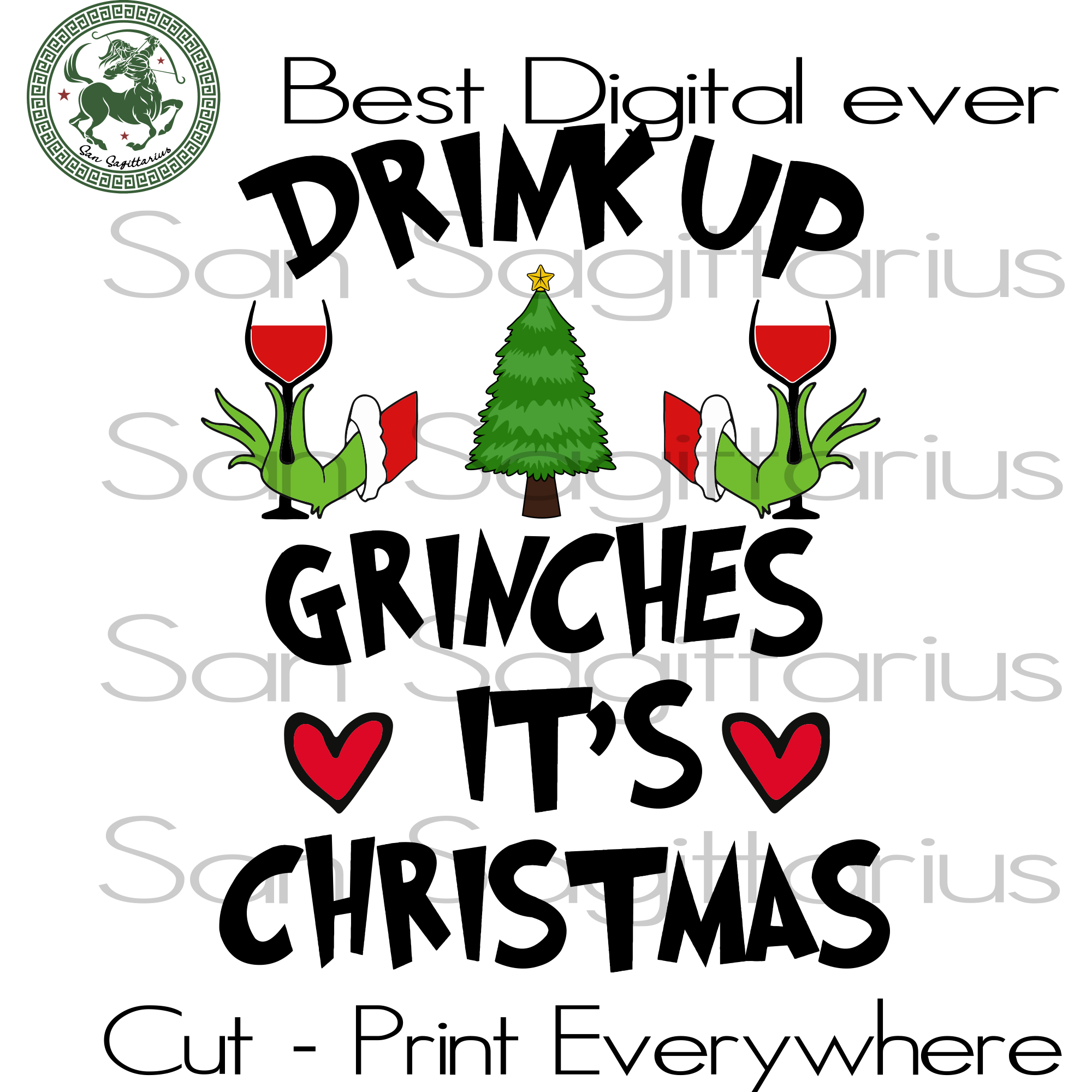 Drink Up Grinches It's Christmas, Grinches Svg, Grinches Shirt, Grinches Gift, Christmas Svg, Christmas Gift, Drink Svg, Christmas Tree, Christmas Tree Svg, Christmas Decor, Love Christmas, C