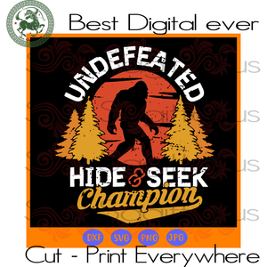 Undefeated hide & seek champion  SVG Files For Silhouette, Cricut Files, SVG DXF EPS PNG Instant Download