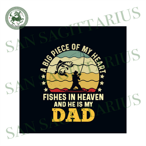 Download A Big Piece Of My Heart Svg Fathers Day Svg Fishing Svg Fishing Dad San Sagittarius