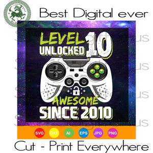 Awesome Since 2010, Born in 2010, 2010 Birthday, Gamer Birthday, Game Player Gift, Birthday Son, Birthday in 2010 SVG Files For Cricut Silhouette Instant Download | San Sagittarius