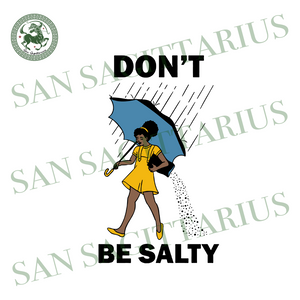 African American Svg, Don't Be Salty svg, Food Afro Puff Black Girl Magic, Morton Salt Shirt ,Woman Funny,Black Girl Magic svg,Black Girl Magic shirt,black girl gift